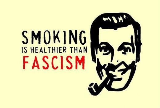 Fumar es más sano que el fascismo